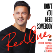 Don't You Need Somebody Feat. Enrique Iglesias, R. City, Serayah & Shaggy  RedOne - RedOne