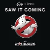 "Saw It Coming (feat. Jeremih) [From ""Ghostbusters""] - Single"