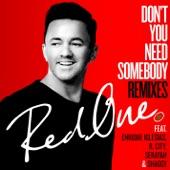 Don't You Need Somebody (feat. Enrique Iglesias, R. City, Serayah & Shaggy) [Remixes] - EP