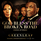 (God Bless the) Broken Road [feat. Deborah Joy Winans] [Greenleaf Soundtrack] - Greenleaf Cast