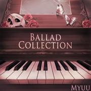Ballad Collection - Myuu - Myuu