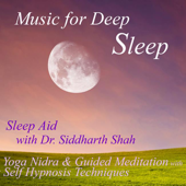 Sleep Aid: Yoga Nidra And Guided Meditations (feat. Dr. Siddharth Ashvin Shah)-Music for Deep Sleep