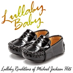 Lullaby Renditions of Michael Jackson Hits