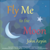 Fly Me to the Moon - John Arpin
