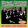 Greats British Dance Bands - Vol. 3 - Ray Noble & His Orchestra