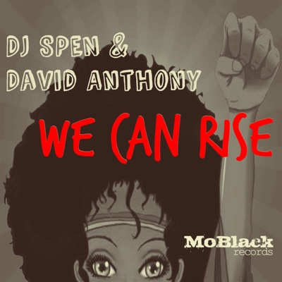 We Can Rise - EP - DJ Spen & Dave Anthony album
