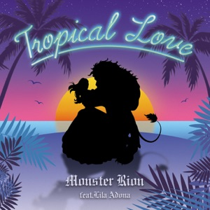 Monster Rion - Tropical Love feat. LILA ADONA