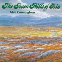The Green Hills of Erin by Matt Cunningham on Apple Music