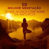 50 Melhor Meditação Suave Música com Sons da Natureza