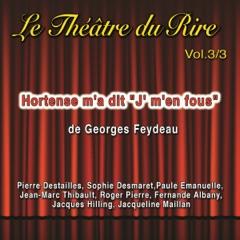 """Hortense m'a dit """"J' m'en fous"""": Le Théâtre du Rire 3"""
