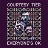 Courtesy Tier - Everyones OK Album