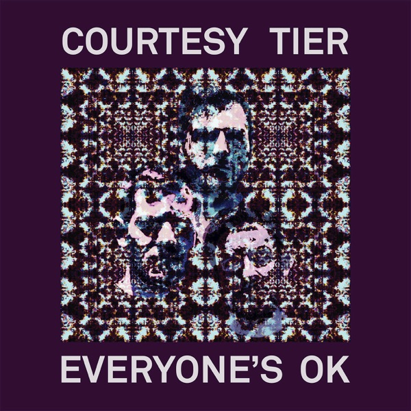 Courtesy Tier - Everyone's OK album wiki, reviews