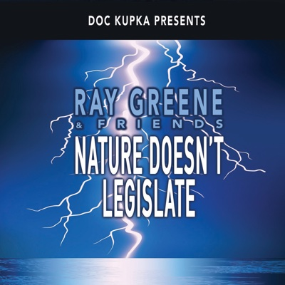 Nature Doesn't Legislate - Ray Greene album