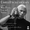 "War, Peace, Love & Sorrow - Dmitri Hvorostovsky, State Academic Symphony Orchestra ""Evgeny Svetlanov"" & Constantine Orbelian"