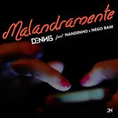 Malandramente (feat. Nandinho & Nego Bam)
