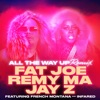 All the Way Up (feat. French Montana & Infared) [Remix] - Single ジャケット写真
