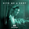 Give Me a Shot - Kory Shore