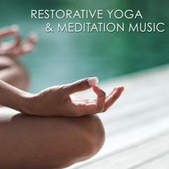 Restorative Yoga & Meditation Music – Amazing Peaceful Songs for Yoga Practice, Pranayama and Mindfulness Meditation