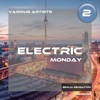 Electric Monday, Vol. 2