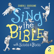 Sing the Bible with Slugs & Bugs, Vol. 2 - Randall Goodgame & Slugs & Bugs - Randall Goodgame & Slugs & Bugs