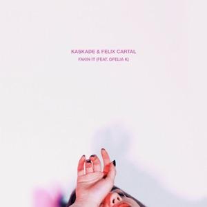 Fakin It (feat. Ofelia K) - Single