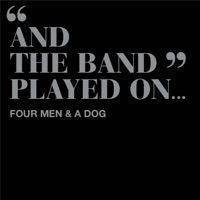 And the Band Played On by Four Men and a Dog on Apple Music