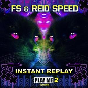 FS & Reid Speed - Instant Replay