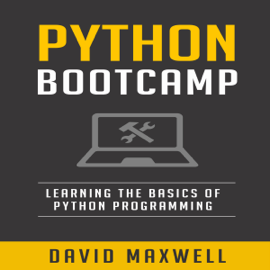 Python Bootcamp: Understanding the Basics of Python Computer Language (Unabridged) audiobook