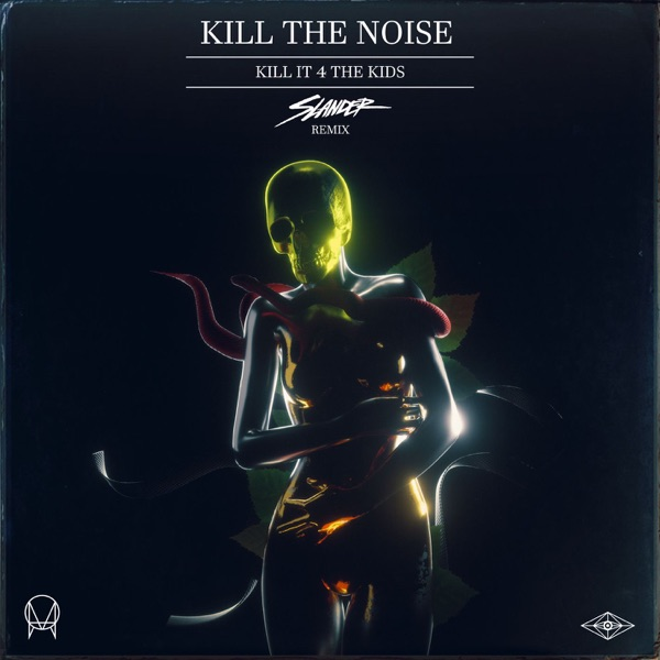 Kill It 4 the Kids (feat. AWOLNATION & R.City) [Slander Remix] - Single