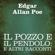 Edgar Allan Poe - Il pozzo e il pendolo: e altri racconti