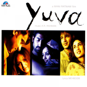 Yuva (Original Motion Picture Soundtrack) - A. R. Rahman - A. R. Rahman