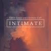 Intimate - Eddie James & Ultimate Call