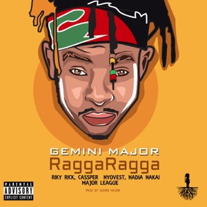 Gemini Major - Ragga Ragga feat. Cassper Nyovest, Nadia Nakai, Riky Rick & Major League