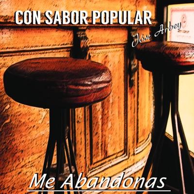Con Sabor Popular (Me Abandonas) - José Arbey