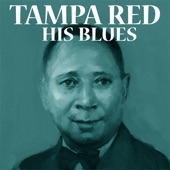 Tampa Red - Hellish Old Feeling