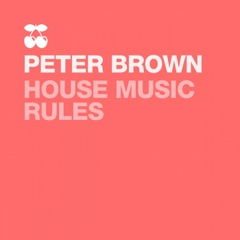 House Music Rules (Kc Taylor Main Room Remix)