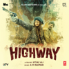 A. R. Rahman - Highway (Original Motion Picture Soundtrack) artwork