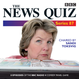 The News Quiz: Series 87: 7 episodes of the BBC Radio 4 comedy quiz audiobook