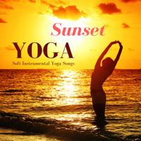 Yoga Meditation 101 - Sunset Yoga - Spiritual Healing Music for Chakra Balancing and Third Eye Meditation, Soft Instrumental Yoga Songs artwork