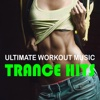 Ultimate Workout Music: Trance Hits - Various Artists