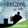 Jessica Koch - Dem Horizont so nah: Die Danny-Trilogie 1 Grafik