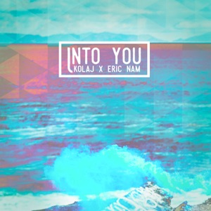 KOLAJ & Eric Nam - Into You