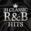 21 Classic R&B Hits - Various Artists
