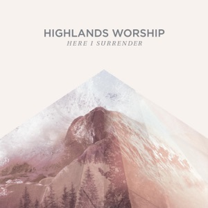 Highlands Worship - For the Glory of the Cross