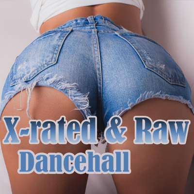 X-Rated & Raw Dancehall - Various Artists album