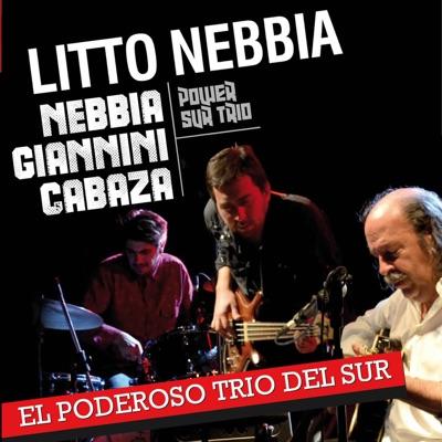 El Poderoso Trío del Sur (feat. Gustavo Giannini & Julián Cabaza) - Litto Nebbia