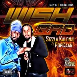 Album: Wish Bad Single by Sizzla Popcaan - Free Mp3 Download