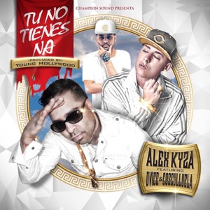 Tu No Tienes Na (feat. Cosculluela & Dvice) - Single Mp3 Download