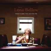 The Lone Bellow - Take My Love