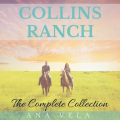 Collins Ranch: The Complete Collection (Unabridged)